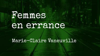 Femmes en errance – Marie-Claire Vaneuville